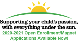 Supporting your child's passion, with everything under the sun. 2020-2021 Magnet/Open Enrollment applications available now!